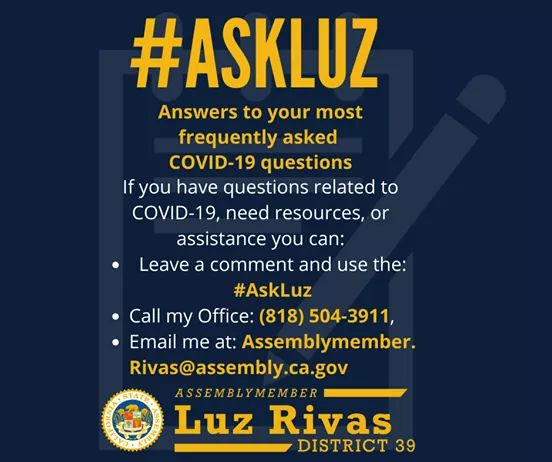 From Assemblymember Luz Rivas Desk - Have Launched #AskLuz #PregúntaleALuz to Help Answer AD39's FAQs