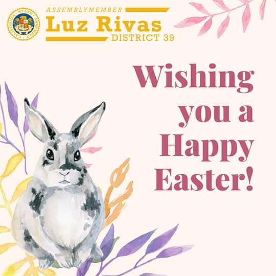 Assemblymember Luz Rivas - Wishing You a Happy Easter