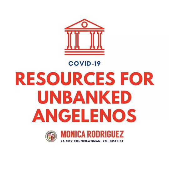 Councilwoman Monica Rodriguez  - Resources for UnBanked Angelenos