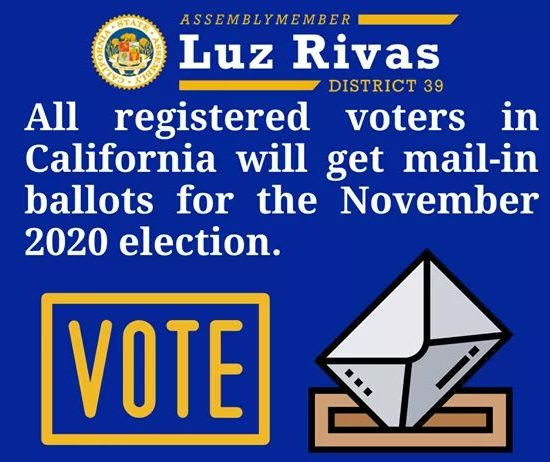 Assemblymember Luz Rivas - Every Registered Voter in California will receive a Mail-in Ballot in the November 2020 Election