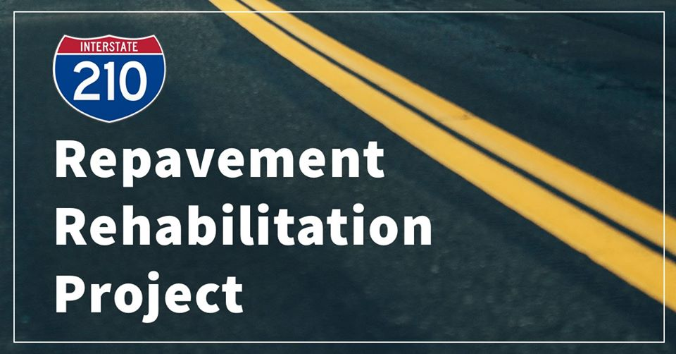 I-210 Repavement Rehabilitation Project started on July 6