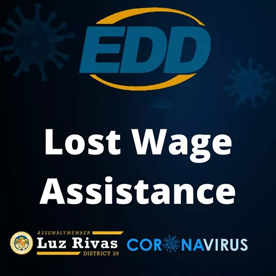 From Assemblymember Luz Rivas Desk - EDD - Lost Wage Assistance