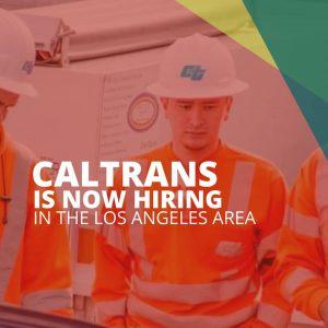 Caltrans is Now Hiring